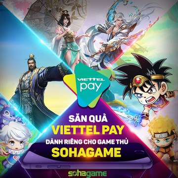 [SỰ KIỆN] SĂN QUÀ VIETTEL PAY - ĐỘC QUYỀN dành cho game thủ SOHAGAME